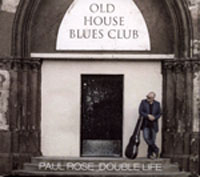 Paul Rose - Old House Blues Band