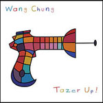 Wang Chung - Tazer Up!