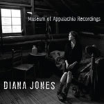 DIANA JONES - Museum of Appalachia Recordings