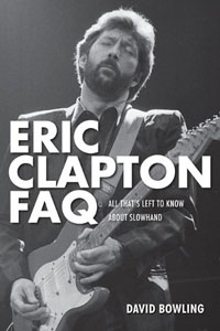 ERIC CLAPTON - All You Need To Know FAQ
