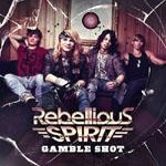 REBELLIOUS SPIRIT - Gamble Shot