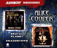 Alice Cooper - Brutal Planet/Dragontown