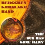 Berggren Kerslake Band - The Sun Has Gone Hazy