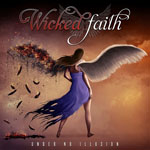 Wicked Faith - Under No Illusion