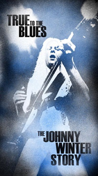True To The Blues - The Johnny Winter Story