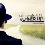 MY FAVOURITE RUNNER UP – Crossroads