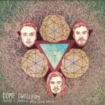 DOME DWELLERS – Maybe I Should Have Some Pride