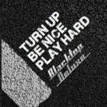 BLACKTOP DELUXE – Turn Up Be Nice Play Hard