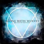 Alone With Wolves - The End Of Nothing