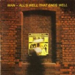 MAN – All's Well That Ends Well