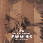 The Wild Magnolia Mariachis - Boogie Indians