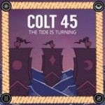 Colt 45 - The Tide Is Turning
