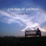 A SECRET RIVER - Colours Of Solitude
