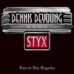 DENNIS DEYOUNG – The Music of Styx : Live in Los Angeles