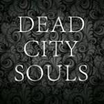 DEAD CITY SOULS – Dead City Souls