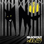 THE BLACKOUT Wolves