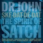 Dr John - Ske-Dat-De-Dat…Spirit of Satch