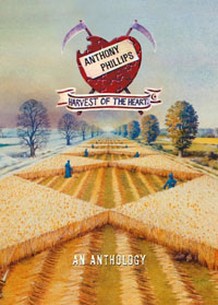ANTHONY PHILLIPS - Harvest Of The Heart An Anthology
