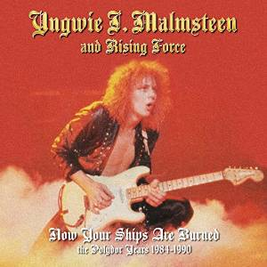 Malmsteen - Now Your Ships Are Burning