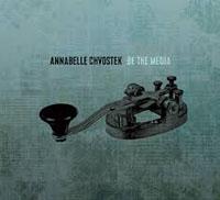 ANABELLE CHVOSTEK - Be The Media