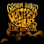 GRAHAM PARKER AND THE RUMOUR – Mystery Glue