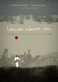 Heaven Adores You (The Life & Music of Elliott Smith)