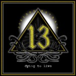 JOEL HOEKSTRA'S 13 - Dying To Live