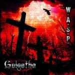 WASP – Golgotha