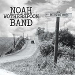 Noah Wotherspoon Band - Mystic Mud