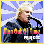PAUL COX – Man Out Of Time