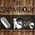 THE SHAMBOLIC – The Dead, The Dying and The Damned