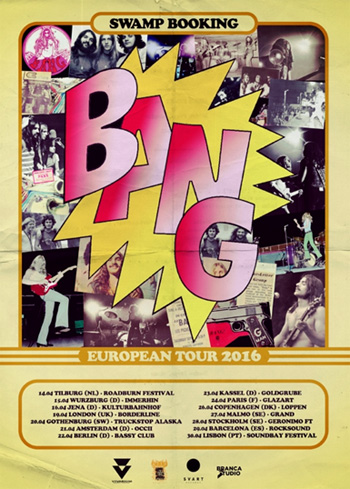 BANG - European Tour (April 2016)
