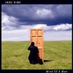 JADE VINE - Mind Of A Man