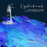 OYSTERBAND - This House Will Stand Best Of 1998-2015