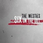 THE WESTIES - Six On The Out