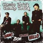 CHEAP TRICK - Boom Zoom Crazy...Hello