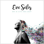 EVE SELIS See Me With Your Heart