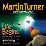 Martin Turner - Life Begins