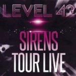 LEVEL 42 - Sirens Tour Live