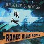 JULIETTE STRANGE Romeo Kills Romeo