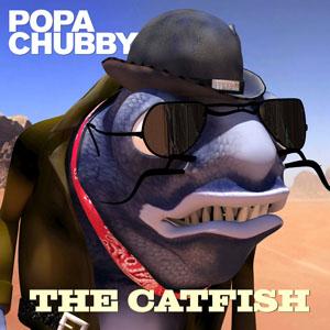 Popa Chubby - The Catfish