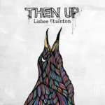 LISBEE STAINTON - Then Up