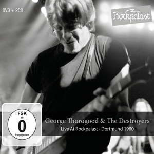 91b62946006 Album review – GEORGE THOROGOOD AND THE DESTROYERS – Live At ...