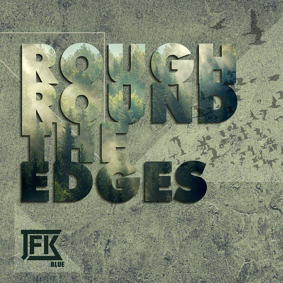JFK Blue - Rough Around the Edges
