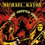 MICHAEL KATON – Ror' Outta Hell