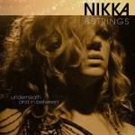 NIKKA & STRINGS – Underneath And In Between