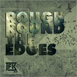JFKBlue – Rough Round The Edges