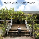 John Otway - Montserrat