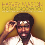 Harvey Mason - Sho Nuff Groovin' You The Arista Records Anthology (1975-1981)