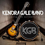 KENDRA GALE BAND - Kicking And Screaming